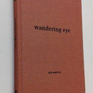 Nick Andrews / Jeroen Olyslaegers. Wandering Eye