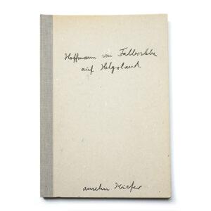 Anselm Kiefer. Hoffmann von Fallersleben auf Helgoland.