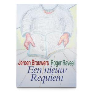 Jeroen Brouwers / Roger Raveel. Een nieuw Requiem.