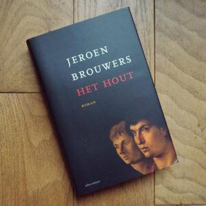 Jeroen Brouwers. Het hout.