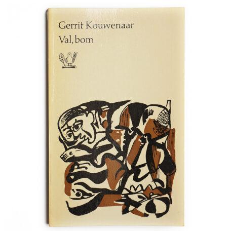 Gerrit Kouwenaar. Val, bom.