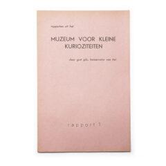 Gust Gils (als Konservator van het Muzeum voor Kleine Kurioziteiten). Rapporten uit het Muzeum voor Kleine Kurioziteiten. Rapport 1.
