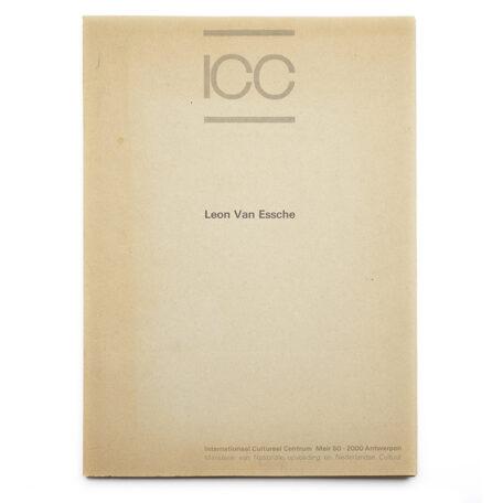 Leon Van Essche. Catalogus tentoonstelling ICC.