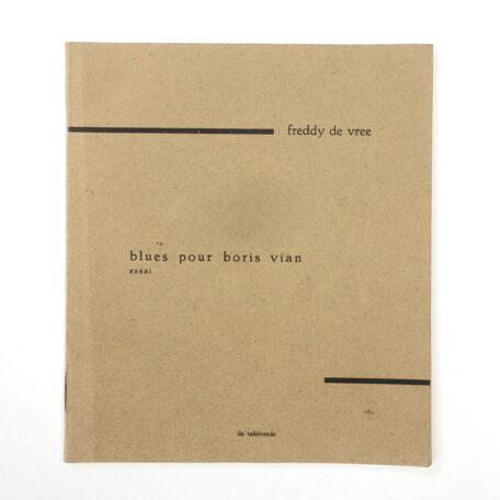 Freddy de Vree. Blues pour Boris Vian. Essai.