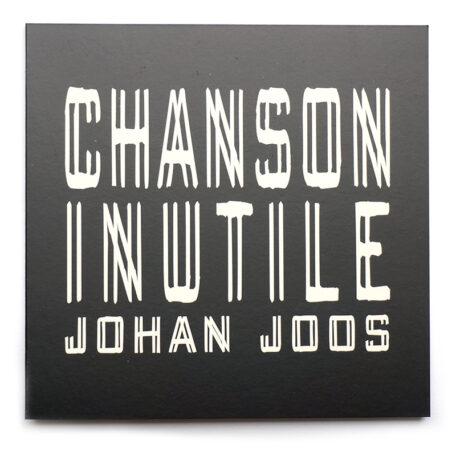 Johan Joos. Chanson Inutile.