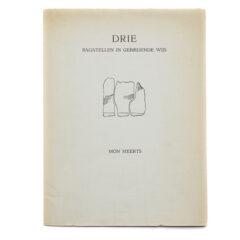 Mon Meerts / Gust Gils. Drie bagatellen in gebiedende wijs. Met illustraties van Gust Gils.