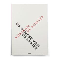 Adriaan de Roover. De genese van de lyriek. Dertien gedichten met een nawoord van Geert Buelens.