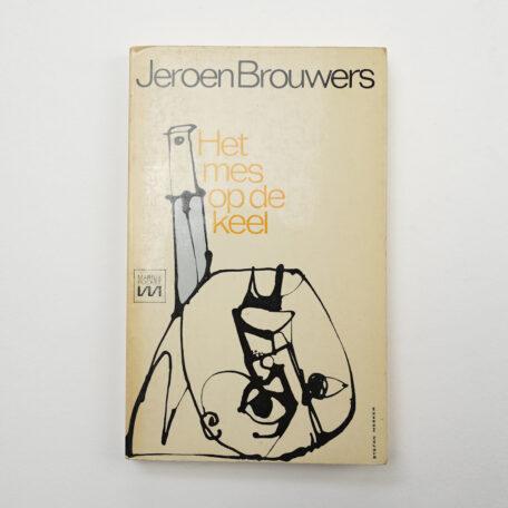 Jeroen Brouwers. Het mes op de keel.